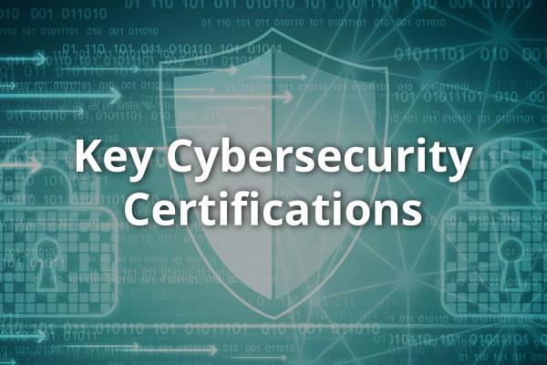 Two locks and a shield over a background of binary with an overlay of the words Key Cybersecurity Certifications