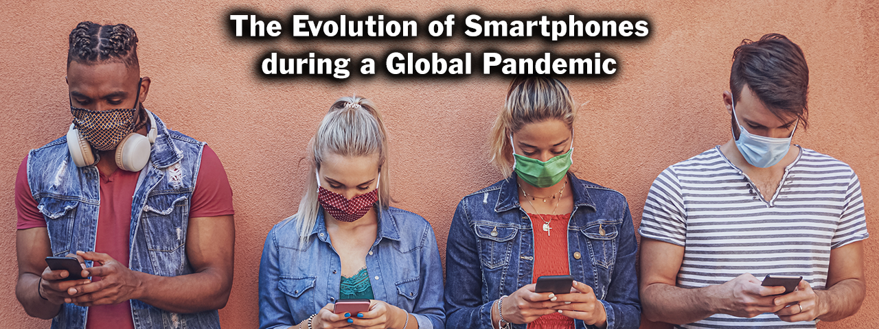 "A slide with the text ""The Evolution of Smartphones during a Global Pandemic"" and four people wearing masks looking at their smartphones."