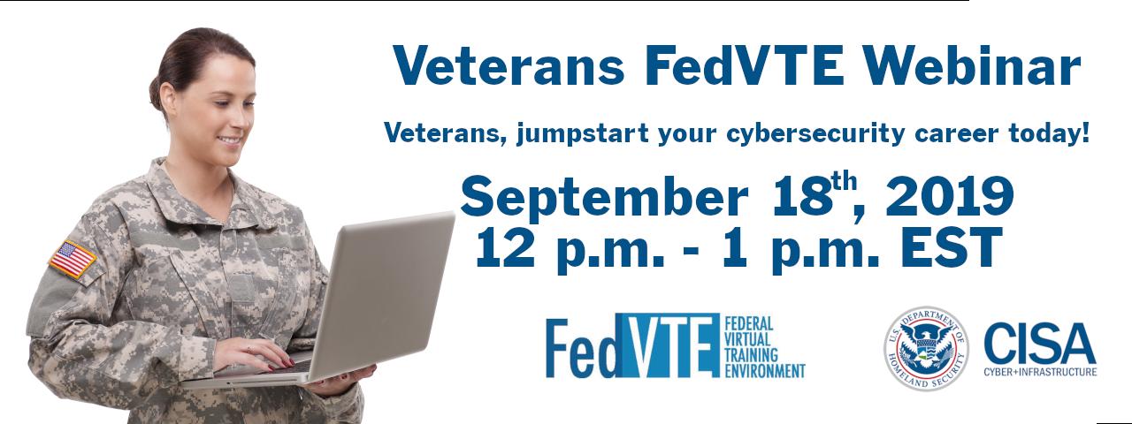 September 18th 2019 Veterans FedVTE Webinar
