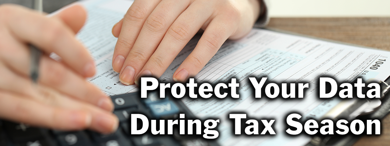 Protect Your Data During Tax Season